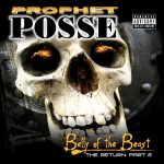 Prophet Posse – 2007 – The Return: Part 2: Belly Of The Beast (2 Disc Limited Edition Chopped Not Slopped)