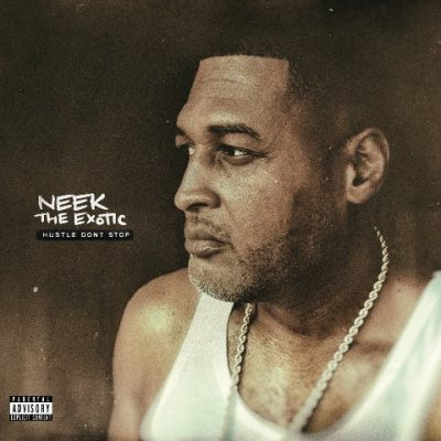 Neek The Exotic - 2021 - Hustle Dont Stop