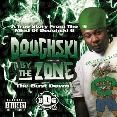 Big Doughski G - 2010 - Doughski By The Zone: The Bust Down
