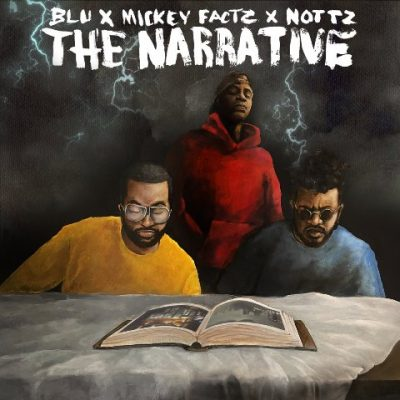 Blu, Mickey Factz & Nottz - 2021 - The Narrative