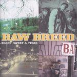 Raw Breed – 1997 – Blood, Sweat & Tears