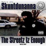 Skuntdunanna – 2003 – The Streetz Iz Enough