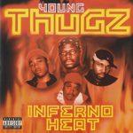 Young Thugz – 2002 – Inferno Heat
