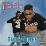 L The Black Robbin Hood – 1996 – True 2 Life (2021-Reissue)