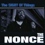 The Nonce – 1998 – The Sight Of Things (2021-Reissue)