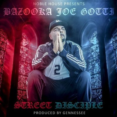 Bazooka Joe Gotti - 2021 - Street Disciple