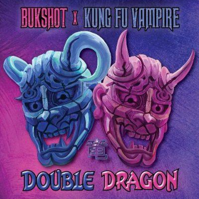 Bukshot & Kung Fu Vampire - 2021 - Double Dragon
