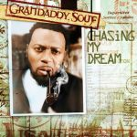 Grandaddy Souf – 2007 – Chasing My Dream