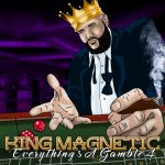 King Magnetic – 2021 – Everything's A Gamble 4 (Limited Edition)