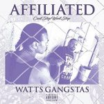 Watts Gangstas – 2017 – Affiliated (Can't Stop Won't Stop)