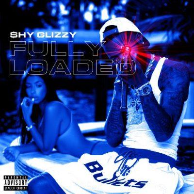 Shy Glizzy - 2018 - Fully Loaded