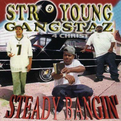 Str8 Young Gangstaz - 1998 - Steady Bangin'