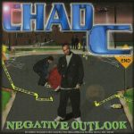 Chad C – 2001 – Negative Outlook