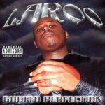 Laroo The Hard Hitter – 2001 – Ghetto Perfection