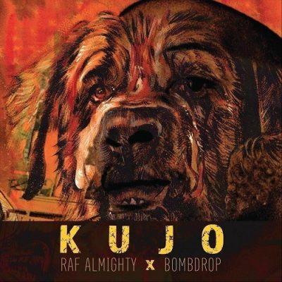 Raf Almighty & Bomb Drop - 2021 - Kujo