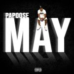 Papoose – 2021 – May