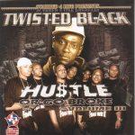 Twisted Black – 2006 – Hustle Or Go Broke Volume III