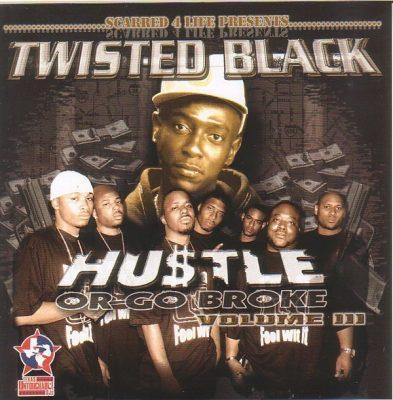 Twisted Black - 2006 - Hustle Or Go Broke Volume III