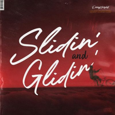 Dizzy Wright - 2021 - Slidin And Glidin