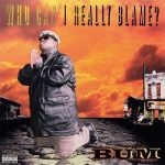 Bum – 1997 – Who Can I Really Blame?