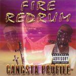 Gangsta Profile – 1998 – Fire Redrum