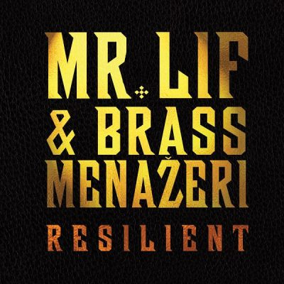 Mr. Lif & Brass Menažeri - 2017 - Resilient