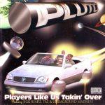 Pluto – 1995 – Players Like Us Takin' Over