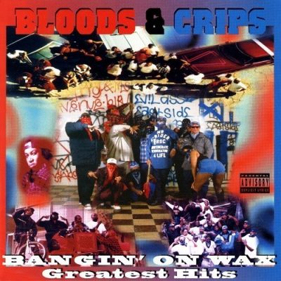 Bloods & Crips - 1996 - Bangin' On Wax: Greatest Hits