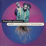 Digable Planets – 1993 – Reachin' (A New Refutation Of Time And Space)