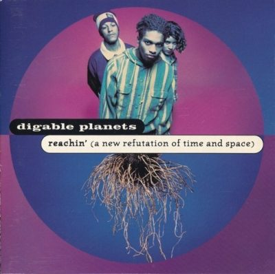 Digable Planets - 1993 - Reachin' (A New Refutation Of Time And Space)