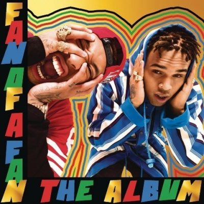 Chris Brown & Tyga - 2015 - Fan Of A Fan: The Album (Expanded Edition)