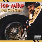 Ice Mike – 1992 – True 2 Da Game! (2021-Remastered)