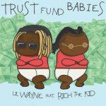Lil Wayne & Rich The Kid – 2021 – Trust Fund Babies