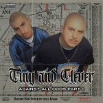 Tiny & Clever – 2008 – Against All Odds, Pt. 1