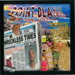 Point Blank The Bull – 2000 – Bad Newz Travels Fast