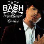 Baby Bash – 2007 – Cyclone