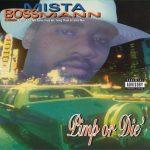 Mista Boss Man – 1995 – Pimp Or Die (2021-Reissue)
