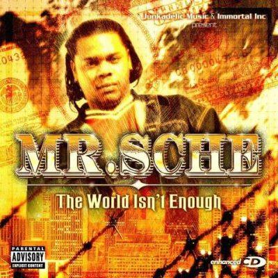 Mr. Sche - 2005 - The World Isn't Enough (2 CD)
