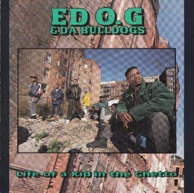 Ed O.G. & Da Bulldogs - 1991 - Life Of A Kid In The Ghetto